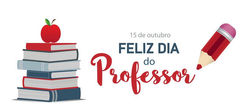 Happy teacher's day in Portuguese language. Dia do Professor vector banner.