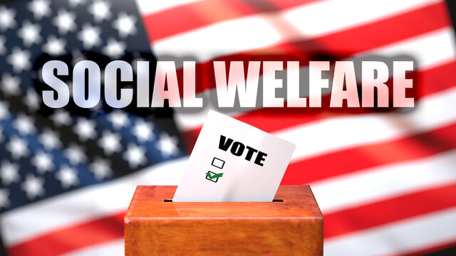 Social welfare and voting in the USA, pictured as ballot box with the American flag and a phrase Social welfare to symbolize that Social welfare is related to the elections, 3d illustration