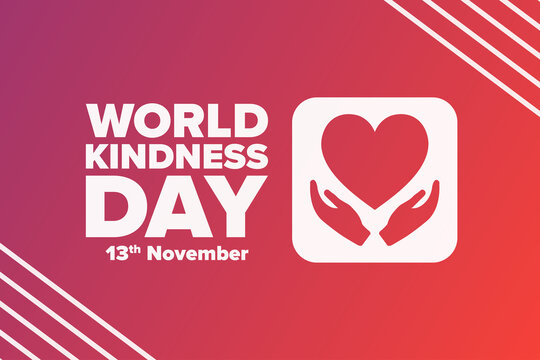 World Kindness Day. November 13. Holiday concept. Template for background, banner, card, poster with text inscription. Vector EPS10 illustration.
