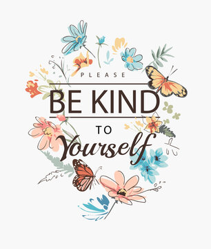 be kind to yourself slogan with colorful flowers and butterflies illustration