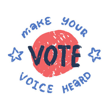 Rubber stamp with text - VOTE make your voice heard, vector textured grunge illustration with abstract round background and stars.