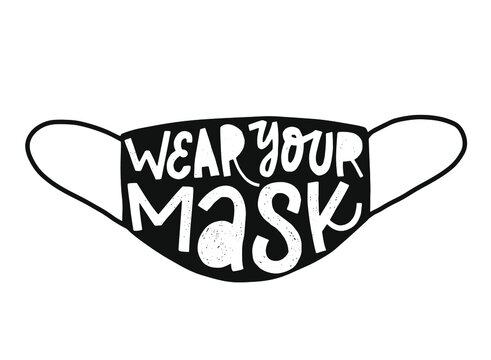 cute hand lettering quote 'Wear your mask' for anti COVID posters, prints, banners, signs, cards, etc. EPS 10