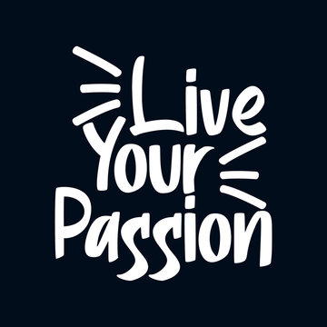 Live your passion. Lets start the journey. stylish typography design.