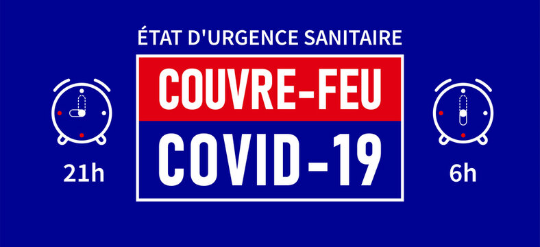 Etat d'urgence sanitaire, Couvre-feu: State of health emergency, curfew in french language. Blue banner - curfew from 21h to 6h