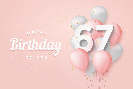 Happy 67th birthday balloons greeting card background. 67 years anniversary. 67th celebrating with confetti. Vector stock