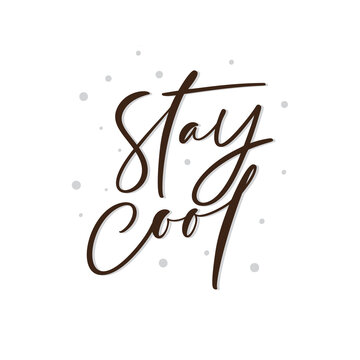 Stay cool text vector life style inspiration quotes lettering. Motivational quote typography. Calligraphy graphic design sign element. Hand written style quote design letter element