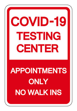COVID-19 Testing Center Appointments Only No Walk Ins Symbol Sign, Vector Illustration, Isolate On White Background Label. EPS10