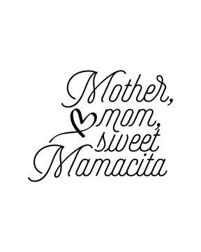 mother mom sweet mamacita. Hand drawn typography poster design.