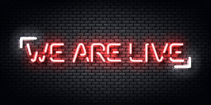 Vector realistic isolated neon sign of We Are Live. Concept of podcast and live streaming.