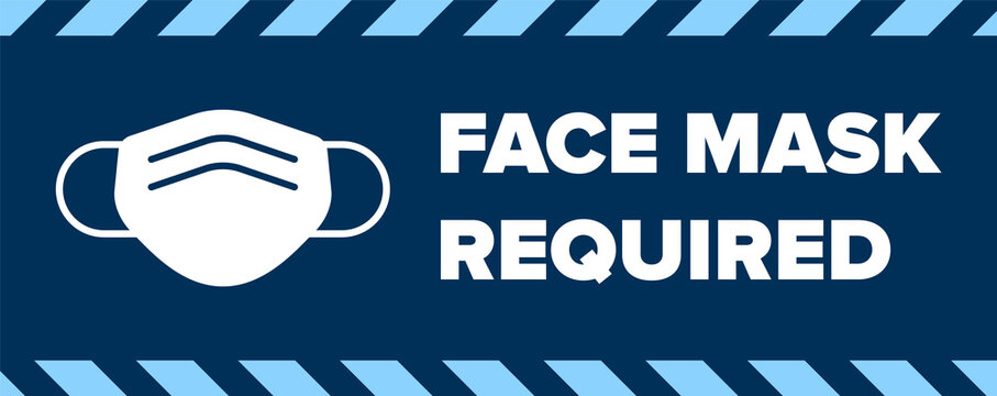 Face Mask Required Sign. Facemask Warning Sign with Face Covering Icon for Coronavirus Covid-19 Social Distancing. Vector Banner Sign