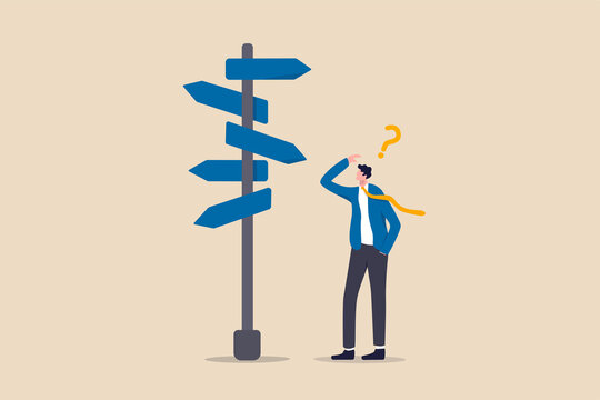 Business decision making, career path, work direction or leadership to choose the right way to success concept, confusing businessman manager looking at multiple road sign and thinking which way to go