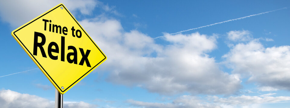 Blue sky and yellow road sign with text time to relax