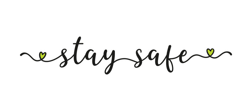 Hand sketched STAY SAFE quote as banner. Lettering for poster, label, sticker, flyer, header, card, advertisement, announcement..