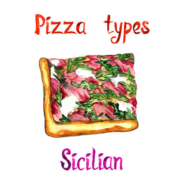 Pizza types, Sicilian isolated on white hand painted watercolor illustration with handwritten inscription
