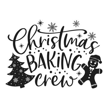 Christmas baking crew positive slogan inscription. Christmas postcard, New Year, banner lettering. Illustration for prints on t-shirts and bags, potholder, cards. Christmas phrase.