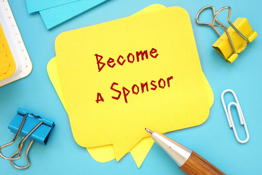 Business concept meaning Become a Sponsor with phrase on the piece of paper.
