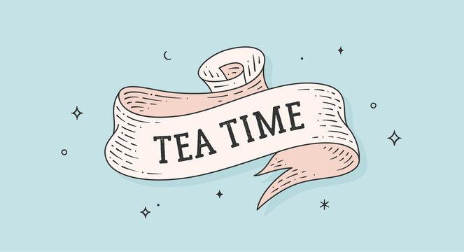 Tea Time. Vintage ribbon with text tea time. Black white vintage banner with ribbon, graphic design. Text tea time for cafe, bar, restaurant, food menu. Vector Illustration