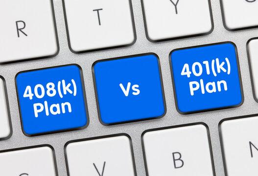 408(k) Plan vs. 401(k) Plan - Inscription on Blue Keyboard Key.