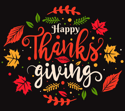 Happy Thanksgiving day. Thanksgiving Day typography design perfect for prints, flyers, banners,  invitations, special offer and more. Give thanks.
