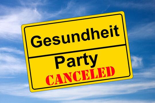Ortschild auf Himmel Party canceled kontra Gesundheit