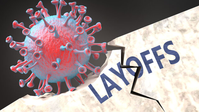 Covid virus causing layoffs, breaking an established and sturdy structure creating layoffs in the world, 3d illustration