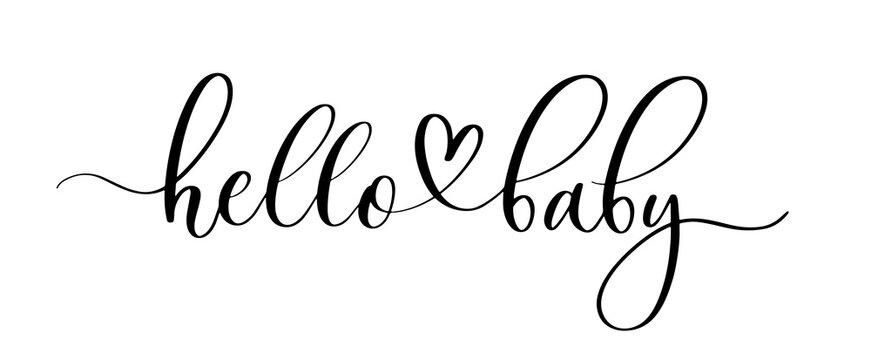Hello baby - hand drawn calligraphy inscription.