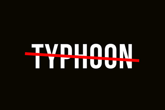 Crossed out word with a red line representing the typhoon, tropical storms around the world