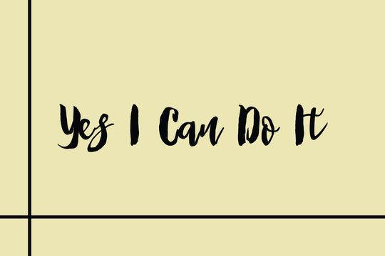 Yes I Can Do It Cursive Calligraphy Black Color Text On Light Yellow Background