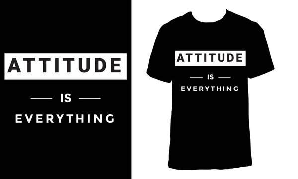"""T-shirt design with the text """"Attitude is everything"""". Black aesthetic t-shirt design."""