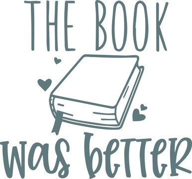 the book was better logo sign inspirational quotes and motivational typography art lettering composition design
