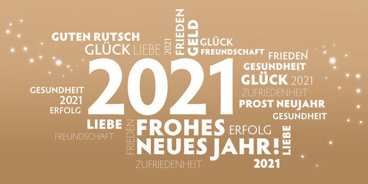 2021 Neujahrsgrüße - frohes neues Jahr, Gesundheit Glück und guten Rutsch -  deutscher Text - goldener Hintergrund und weiße Schrift