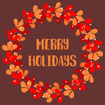 Holidays vector card with Christmas wreath and Merry Holidays wishes