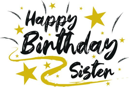 Happy Birthday sister Hand drew gold and black wish