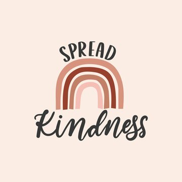 Spread kindness inspirational design with rainbow in bohemian style. Typography kindness concept for prints, textile, cards, baby shower etc. Be kind lettering vector illustration card