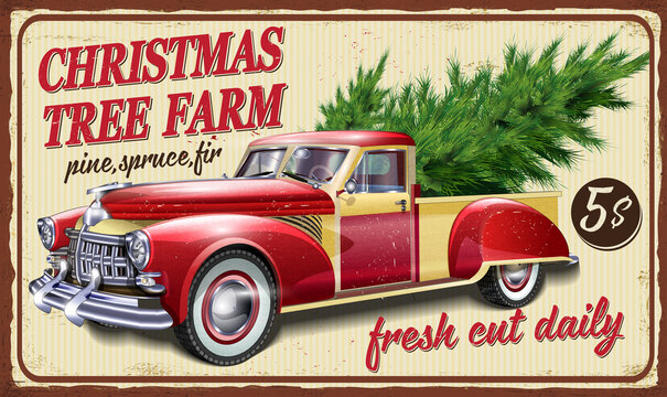 Vintage farm metal sign with Christmas tree by red truck. Farm Fresh Christmas Trees retro poster.