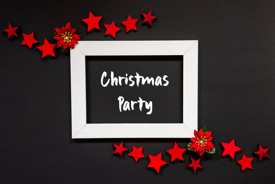 Frame With English Text Christmas Party. Christmas Decoration And Ornament Like Red Winter Rose And Stars. Black Background