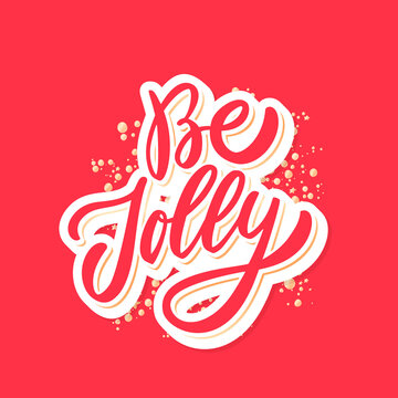 Be jolly. Merry Christmas vector lettering greeting card.