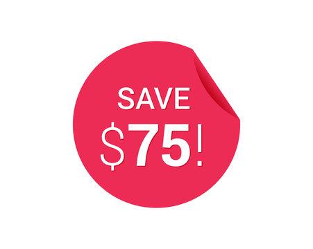 Save $75 dollars, $75 us dollar save