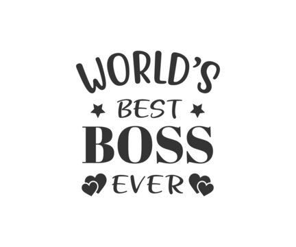 World's best boss ever, school T-shirt design, school T-shirt vector, School SVG, Teacher Shirt SVG, Teacher Gift SVG, World's best boss ever SVG