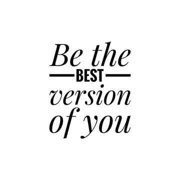 ''Be the best version of you'' Lettering
