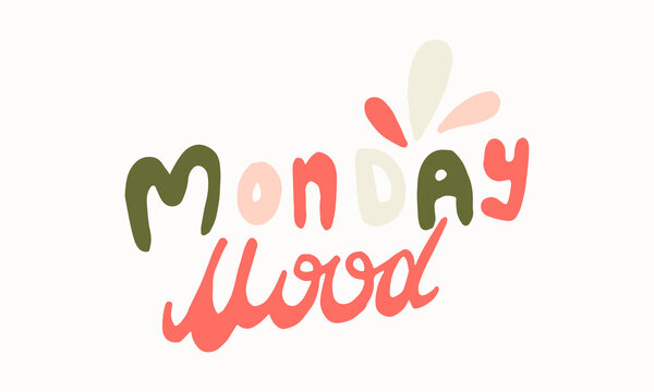 Hand drawn monday mood lettering. Vector illustration isolated on white background. Template for sticker pack, greeting card, banner or poster. Morning mood