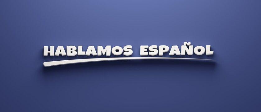We speak Spanish Headline Writing. 3D Render Illustration banner