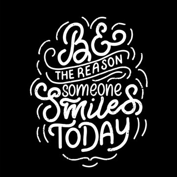 Inscription - be the reason someone smiles today - white letters on a black background, vector graphics. For postcards, posters, t-shirt prints, notebook covers, packaging, stickers
