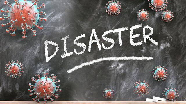 Disaster and covid virus - pandemic turmoil and Disaster pictured as corona viruses attacking a school blackboard with a written word Disaster, 3d illustration
