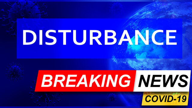 Covid and disturbance in breaking news - stylized tv blue news screen with news related to corona pandemic and disturbance, 3d illustration