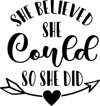 She believed She could So she did on the white background. Vector illustration