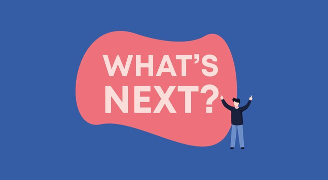 Whats next illustration. Life question of thinking and planning ones actions idea and further guidance on execution of creative and business plans moving forward and vector development.