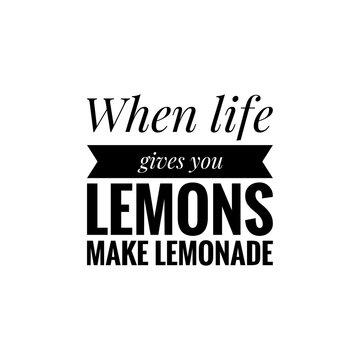 ''When life gives you lemons make lemonade'' Lettering