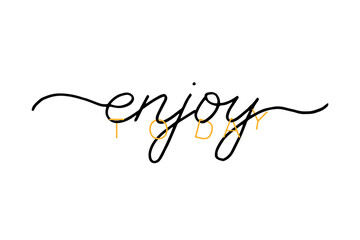 Enjoy today handwritten text. Inspirational quote for social media content and motivational cards, posters. Vector lettering isolated on white background