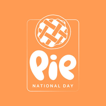 Vector illustration on the theme of National Pie day on January 23. Decorated with a handwritten inscription and Pie.